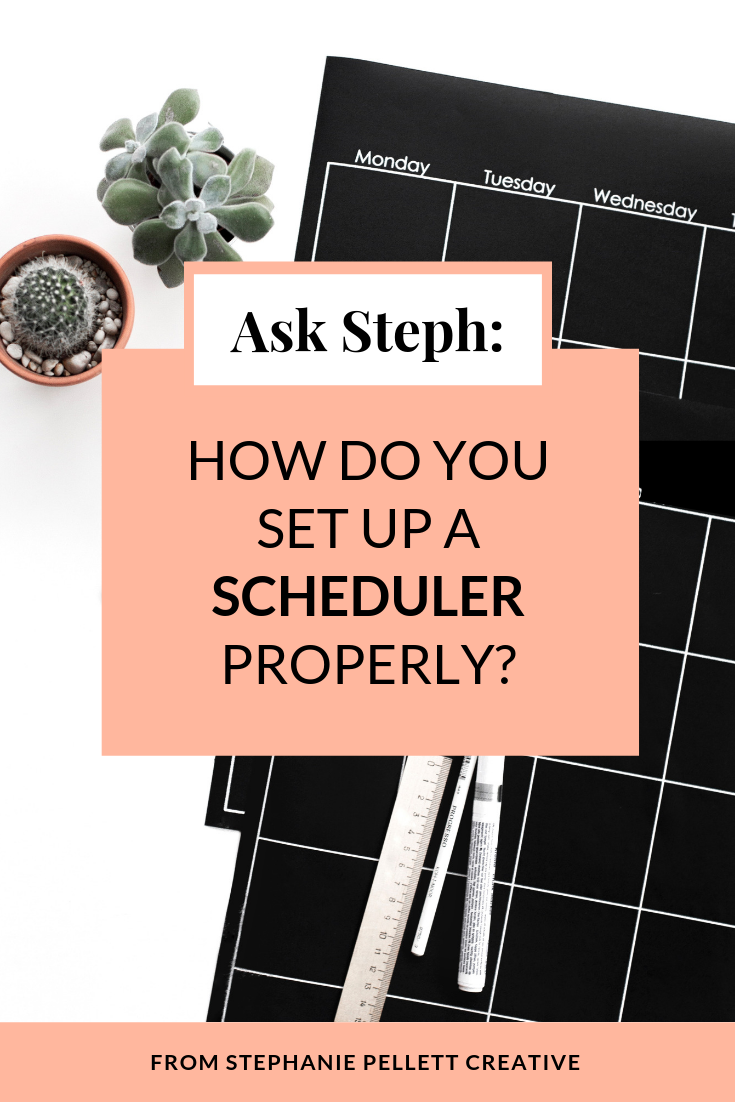 Ask Steph: How Do You Set Up a Scheduler Properly? – Stephanie Pellett Creative