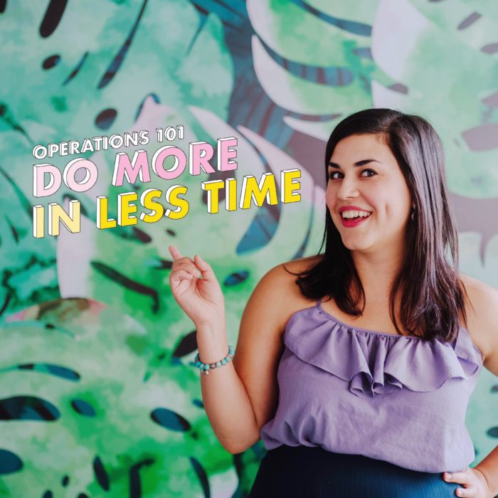 Operations 101: Do More In Less Time – Stephanie Pellett Creative