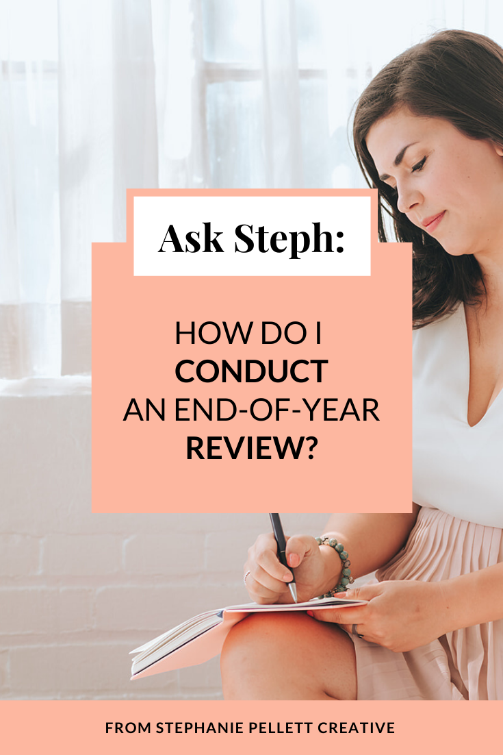 Ask Steph: How Do I Conduct an End-of-Year Review? – Stephanie Pellett Creative