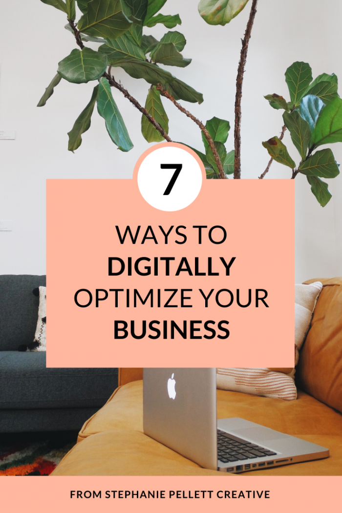 7 Ways to Digitally Optimize Your Online Business – Stephanie Pellett Creative