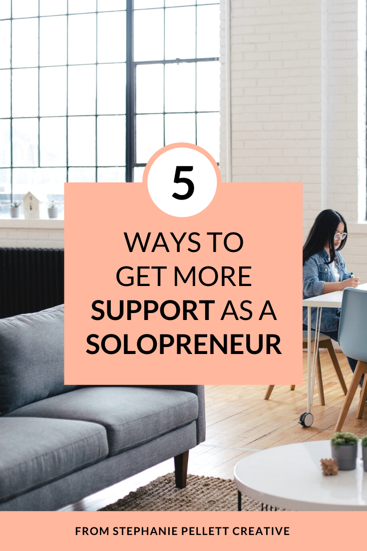 5 Ways to Get More Support as a Solopreneur – Stephanie Pellett Creative